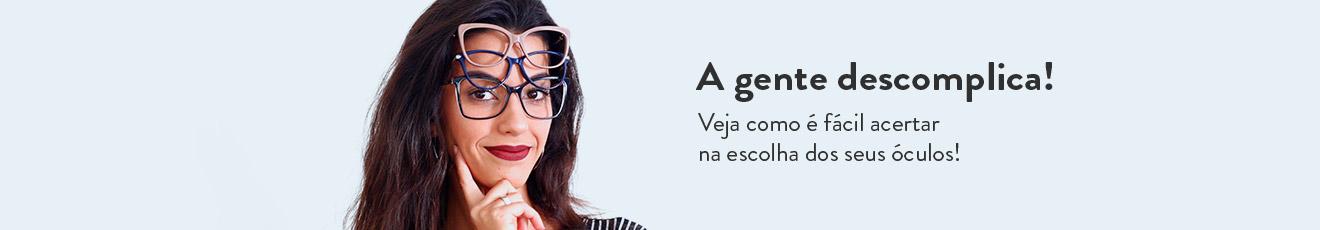 A gente descomplica! Veja aqui como comprar os óculos certos para você!